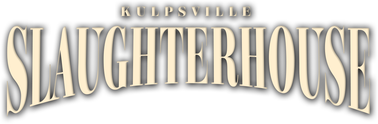 The Kulpsville Slaughterhouse